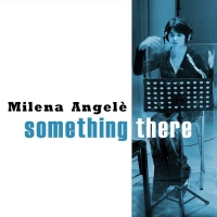 "Recensione ""Something there"" di Milena Angelè"