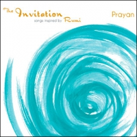 THE INVITATION – SONGS INSPIRED BY RUMI